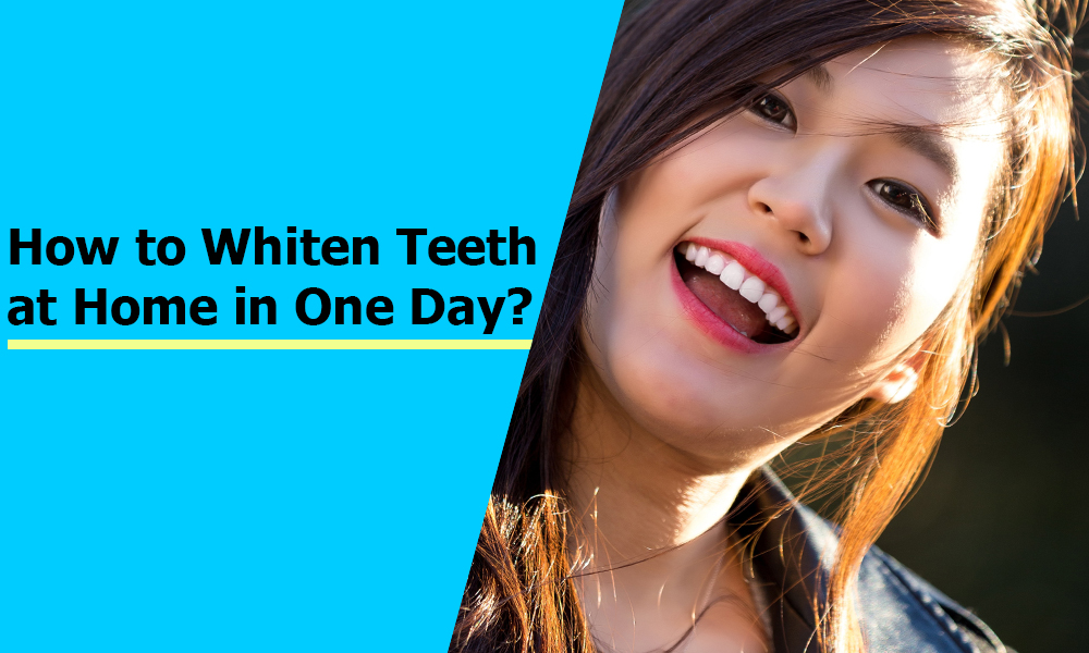 How To Whiten Teeth at Home in One Day