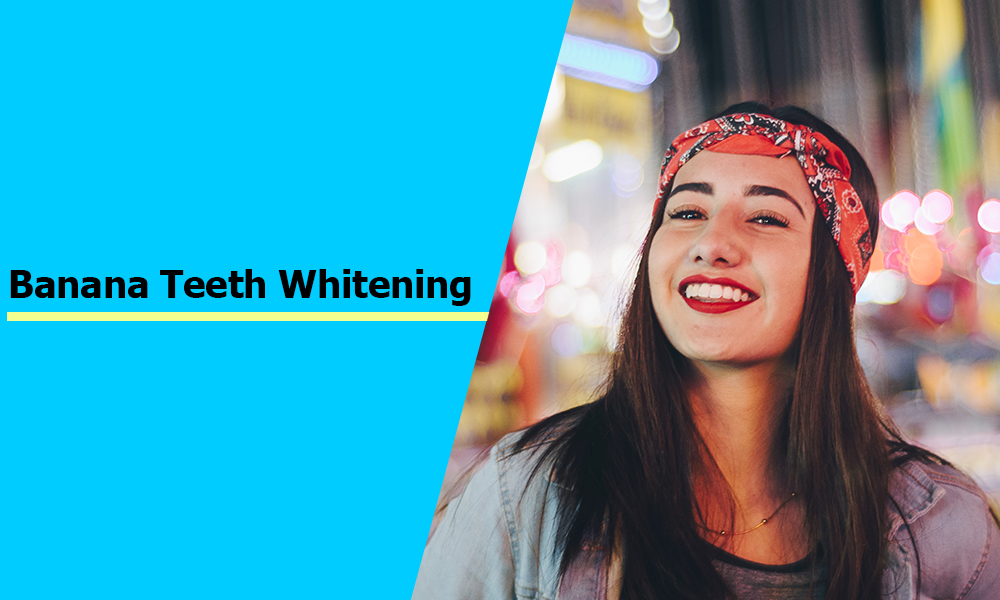 Banana Teeth Whitening